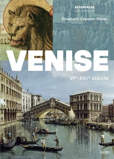 Venise : VIe-XXIe siècle