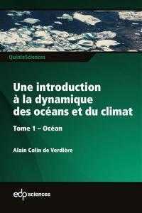 Une introduction à la dynamique des océans et du climat. Volume 1, Océan