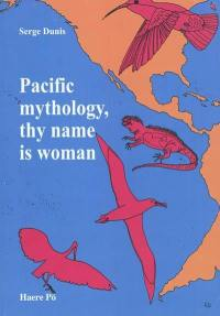 Pacific mythology, thy name is woman