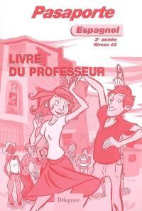 Pasaporte, espagnol 2e année niveau A2 : livre du professeur