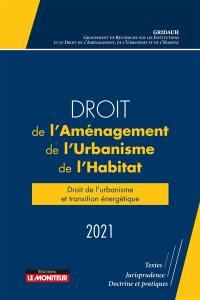 Droit de l'aménagement, de l'urbanisme, de l'habitat 2021
