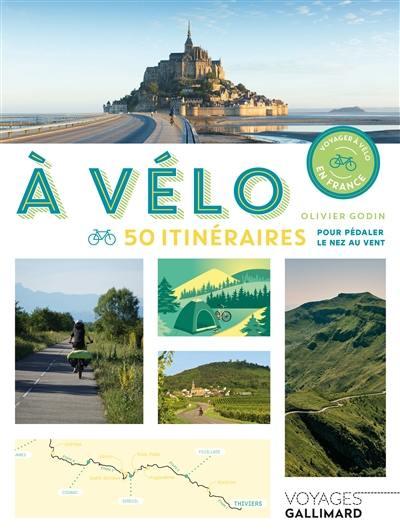 A vélo : 50 itinéraires pour pédaler le nez au vent
