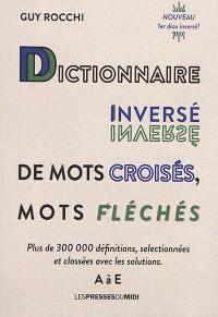 Dictionnaire inversé de mots croisés, mots fléchés. Volume 1, A à E