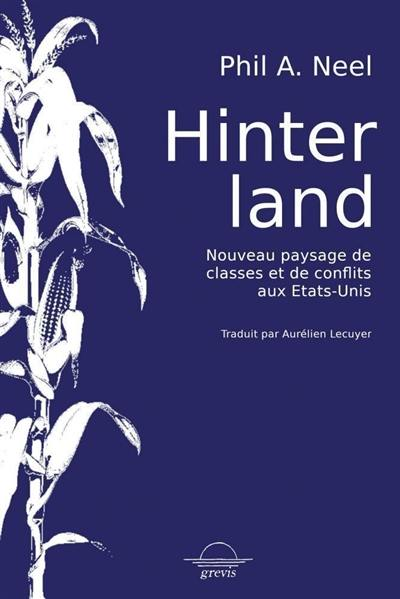 Hinterland : nouveau paysage de classe et de conflits aux Etats-Unis
