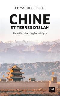 Chine et terres d'islam : un millénaire de géopolitique