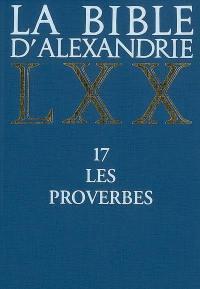 La Bible d'Alexandrie. Volume 17, Les Proverbes