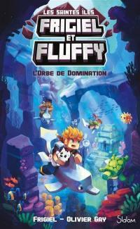 Frigiel et Fluffy. Volume 2, L'orbe de domination