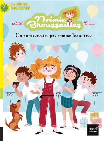 Noémie Broussailles. Vol. 1. Un anniversaire pas comme les autres