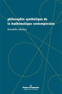 Philosophie synthétique de la mathématique contemporaine