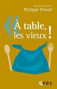 A table, les vieux !