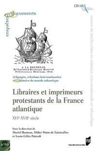 Libraires et imprimeurs protestants de la France atlantique