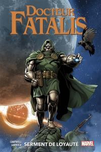 Docteur Fatalis. Volume 2, Serment de loyauté