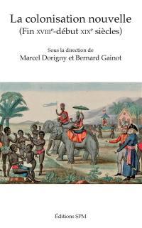 La colonisation nouvelle (fin XVIIIe-début XIXe siècles)