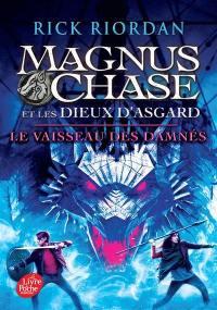 Magnus Chase et les dieux d'Asgard. Volume 3, Le vaisseau des damnés