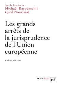 Les grands arrêts de la jurisprudence de l'Union européenne