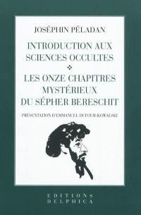 Introduction aux sciences occultes; Suivi de Les onze chapitres mystérieux du Sépher Bereschit