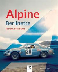 Alpine Berlinette : la reine des rallyes
