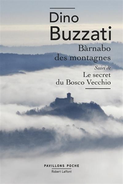 Barnabo des montagnes; Suivi de Le secret du Bosco Vecchio