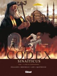 Codex Sinaïticus. Volume 2, La piste de Constantinople