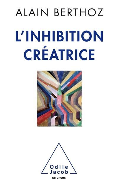L'inhibition créatrice
