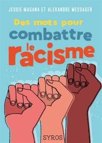 Des mots pour combattre le racisme