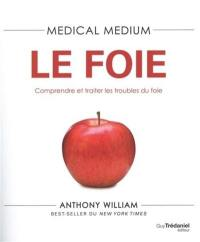 Medical medium, Le foie