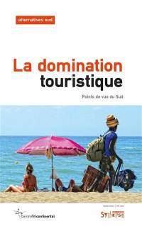 Alternatives Sud. n° 3 (2018), La domination touristique