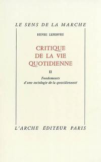 Critique de la vie quotidienne. Volume 2,