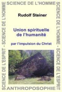 Union spirituelle de l'humanité par l'impulsion du Christ