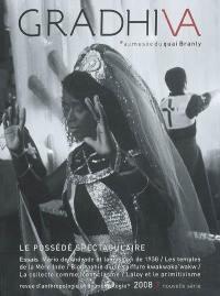 Gradhiva au Musée du quai Branly-Jacques Chirac. n° 7, Le possédé spectaculaire