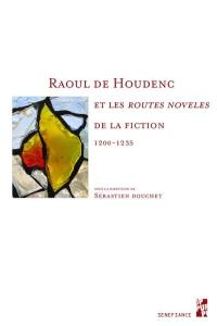 Raoul de Houdenc et les Routes noveles de la fiction