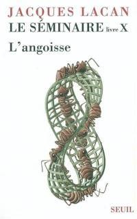 Le Séminaire. Volume 10, L'angoisse