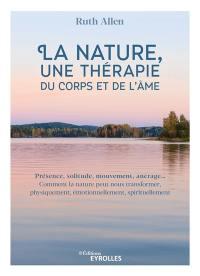 La nature, une thérapie du corps et de l'âme