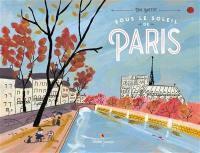 Sous le soleil de Paris = Paris in the sun