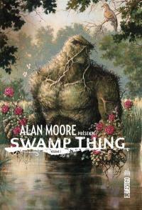 Alan Moore présente Swamp Thing. Volume 1,