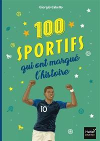 100 sportifs qui ont marqué l'histoire
