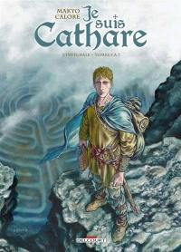 Je suis cathare. Volume 2, Tomes 5 à 7