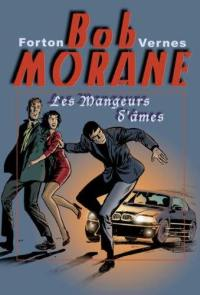 Bob Morane. Volume 1, Les mangeurs d'âmes