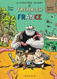 Le ministère secret. Vol. 2. Trembler en France !