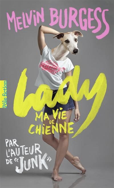 Lady : ma vie de chienne
