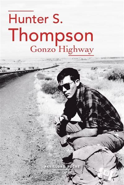 Gonzo highway : correspondance de Hunter S. Thompson