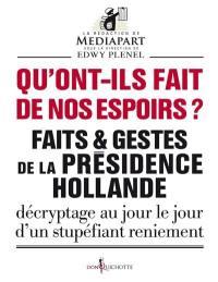 Faits & gestes de la présidence Hollande, Qu'ont-ils fait de nos espoirs ?