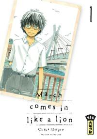March comes in like a lion. Volume 1,