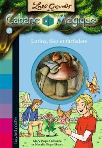 Les carnets de la Cabane magique. Volume 17, Lutins, fées et farfadets