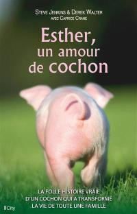 Esther, un amour de cochon