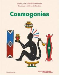 Cosmogonies : Zinsou, une collection africaine. Cosmogonies : Zinsou, an African collection