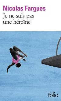 Je ne suis pas une héroïne
