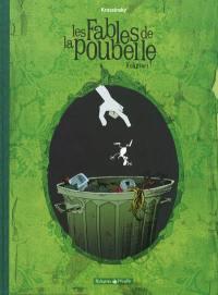 Les fables de la poubelle. Volume 1,