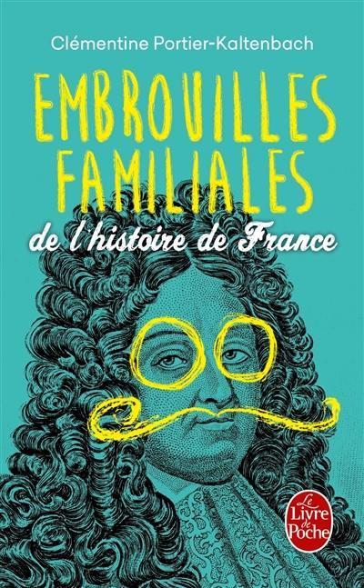 Embrouilles familiales de l'histoire de France