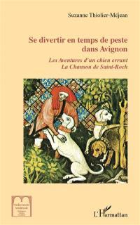 Se divertir en temps de peste dans Avignon